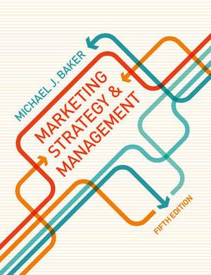 Marketing Strategy and Management: 2014