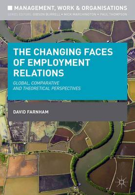 The Changing Faces of Employment Relations: Global, Comparative and Theoretical Perspectives