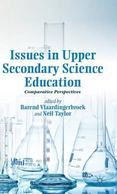 Issues in Upper Secondary Science Education: Comparative Perspectives
