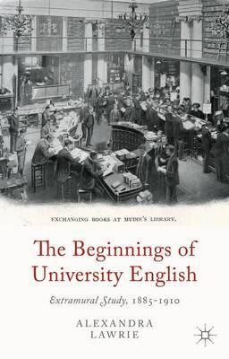 The Beginnings of University English: Extramural Study, 1885-1910