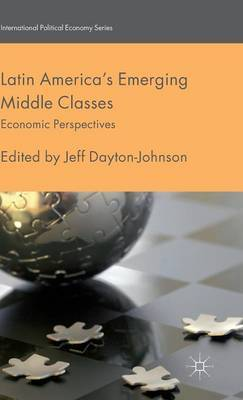 Latin America's Emerging Middle Classes: Economic Perspectives