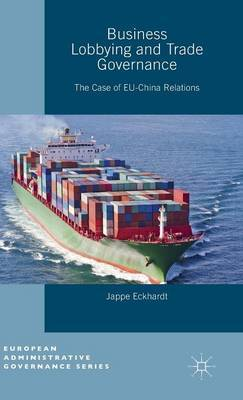 Business Lobbying and Trade Governance: The Case of EU-China Relations: 2015