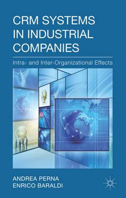 CRM Systems in Industrial Companies: intra- and Inter-Organizational Effects