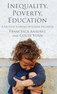 Inequality, Poverty, Education: A Political Economy of School Exclusion?