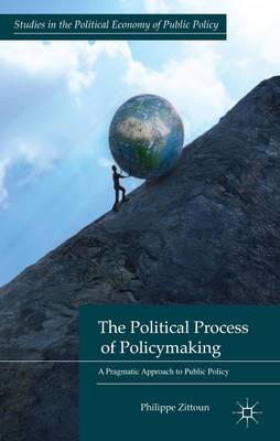 The Political Process of Policymaking: A Pragmatic Approach to Public Policy