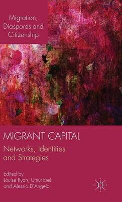 Migrant Capital: Networks, Identities and Strategies