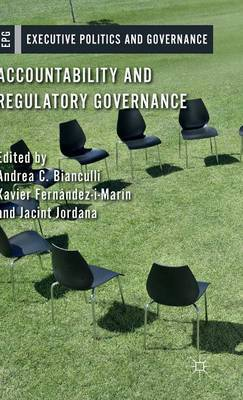 Accountability and Regulatory Governance: Audiences, Controls and Responsibilities in the Politics of Regulation