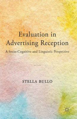 Evaluation in Advertising Reception: A Socio-Cognitive and Linguistic Perspective