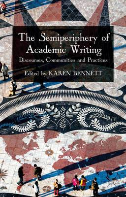 The Semiperiphery of Academic Writing: Discourses, Communities and Practices