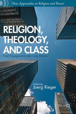 Religion, Theology, and Class: Fresh Engagements After Long Silence