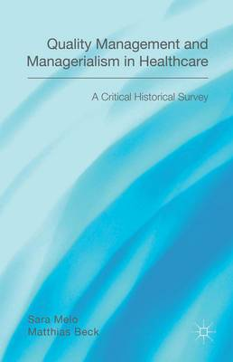 Quality Management and Managerialism in Healthcare: A Critical Historical Survey