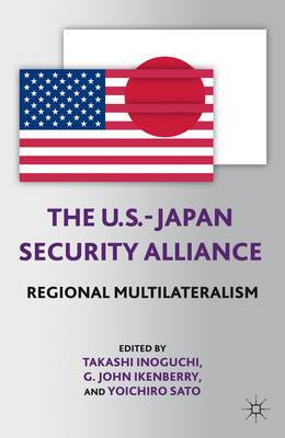 The U.S. Japan Security Alliance: Regional Multilateralism