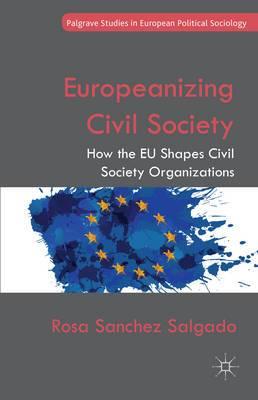 Europeanizing Civil Society: How the EU Shapes Civil Society Organizations