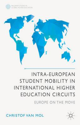 Intra-European Student Mobility in International Higher Education Circuits: Europe on the Move
