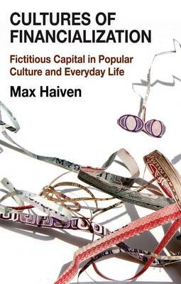 Cultures of Financialization: Fictitious Capital in Popular Culture and Everyday Life