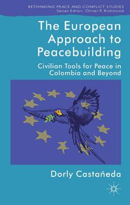 The European Approach to Peacebuilding: Civilian Tools for Peace in Colombia and Beyond