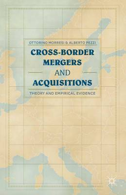 Cross-Border Mergers and Acquisitions: Theory and Empirical Evidence