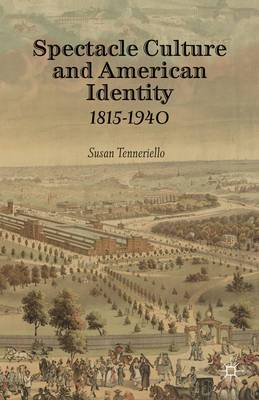 Spectacle Culture and American Identity: 1815-1940