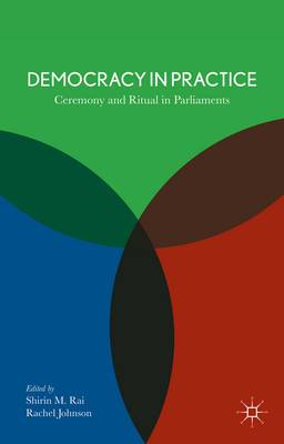 Democracy in Practice: Ceremony and Ritual in Parliament
