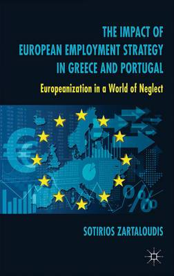 The Impact of European Employment Strategy in Greece and Portugal: Europeanization in a World of Neglect