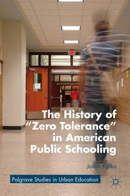 History of  Zero Tolerance  in American Public Schooling
