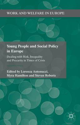 Young People and Social Policy in Europe: Dealing With Risk, Inequality and Precarity in Times of Crisis
