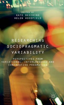 Researching Sociopragmatic Variability: Perspectives from Variational, Interlanguage and Contrastive Pragmatics: 2015