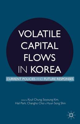 Volatile Capital Flows in Korea: Current Policies and Future Responses