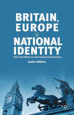 Britain, Europe and National Identity: Self and Other in International Relations