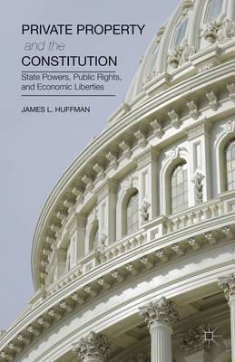 Private Property and the Constitution: State Powers, Public Rights, and Economic Liberties