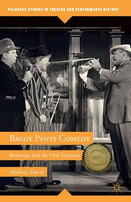 Baggy Pants Comedy: Burlesque and the Oral Tradition