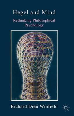 Hegel and Mind: Rethinking Philosophical Psychology