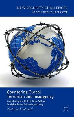 Countering Global Terrorism and Insurgency: Calculating the Risk of State-Failure in Afghanistan, Pakistan and Iraq