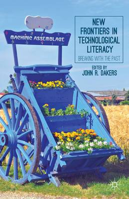 New Frontiers in Technological Literacy: Breaking with the Past
