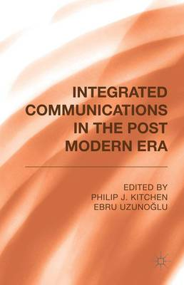 Integrated Communications in the Post-Modern Era