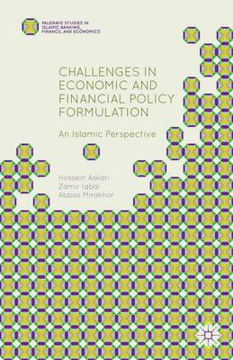 Challenges in Economic and Financial Policy Formulation: An Islamic Perspective