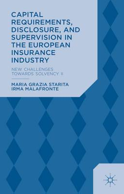 Capital Requirements, Disclosure and Supervision in the European Insurance Industry: New Challenges Towards Solvency II