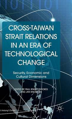 Cross-Taiwan Strait Relations in an Era of Technological Change: Security, Economic and Cultural Dimensions