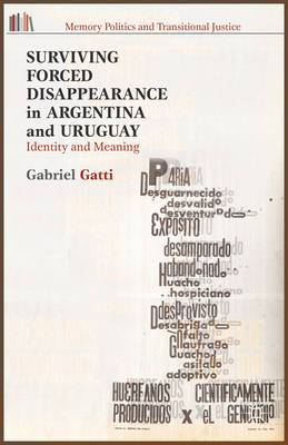 Surviving Forced Disappearance in Argentina and Uruguay: Identity and Meaning