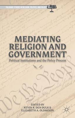 Mediating Religion and Government: Political Institutions and the Policy Process