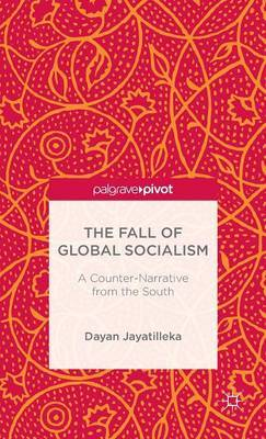 The Fall of Global Socialism: A Counter-Narrative From the South