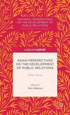 Asian Perspectives on the Development of Public Relations: Other Voices