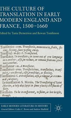 The Culture of Translation in Early Modern England and France, 1500-1660
