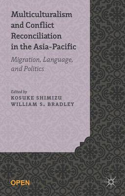 Multiculturalism and Conflict Reconciliation in the Asia-Pacific: Migration, Language and Politics