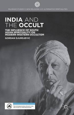 India and the Occult: The Influence of South Asian Spirituality on Modern Western Occultism