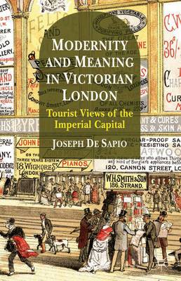 Modernity and Meaning in Victorian London: Tourist Views of the Imperial Capital