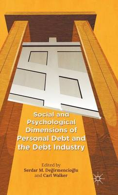Social and Psychological Dimensions of Personal Debt and the Debt Industry: 2015