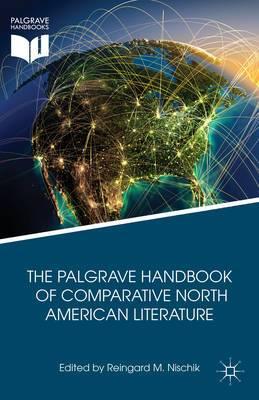 The Palgrave Handbook of Comparative North American Literature