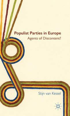 Populist Parties in Europe: Agents of Discontent?