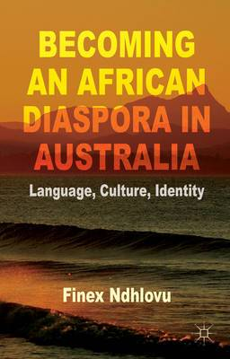 Becoming an African Diaspora in Australia: Language, Culture, Identity